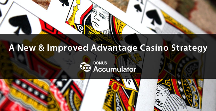A New and Improved Advantage Casino Play Strategy